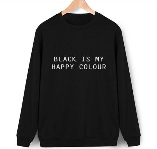 Black Is My Happy Color Sweatshirt DV01