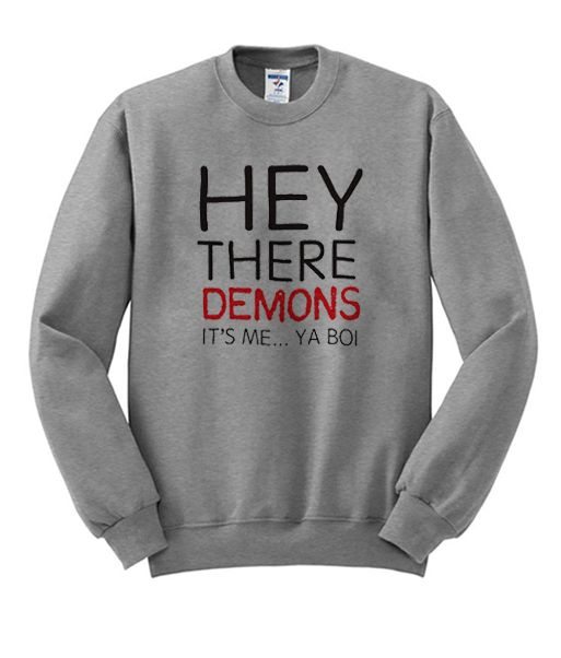 Hey There Demons Sweatshirt DV01