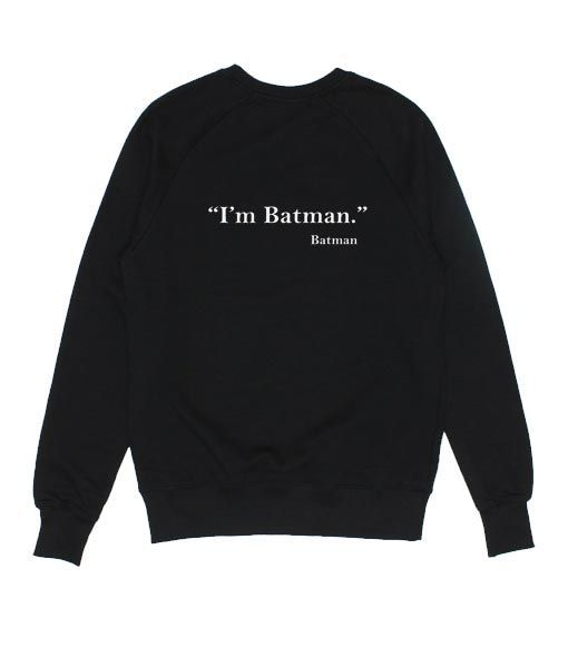 I m Batman Sweatshirt DV01