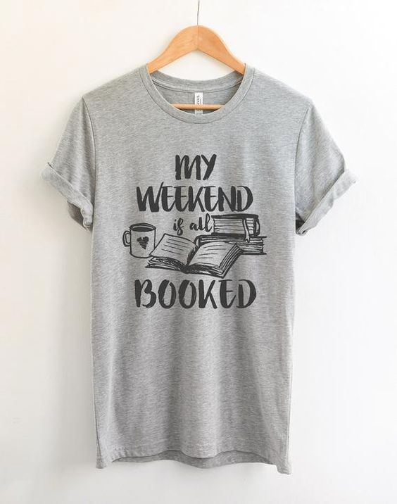 My WEEKEND is all BOOKED T-Shirt DAN
