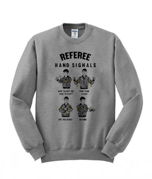 Referee Hand Signal Sweatshirt DV01