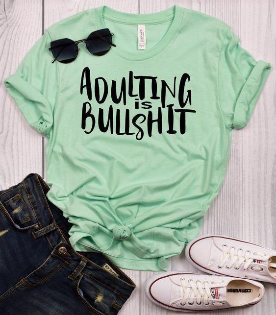 Adulting is Bullshit tshirt FD