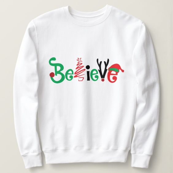 Believe Christmas Sweatshirt SR01