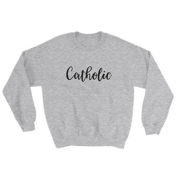 Catholic Sweatshirt DAN