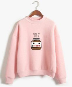 You Are My Nutella Sweatshirt D2ER