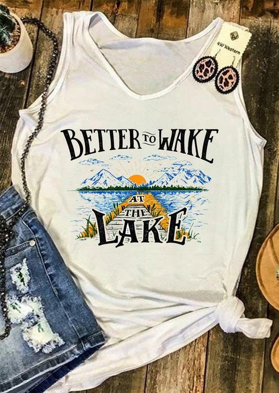 Better To Wake At The Lake Tanktop Fd22J0