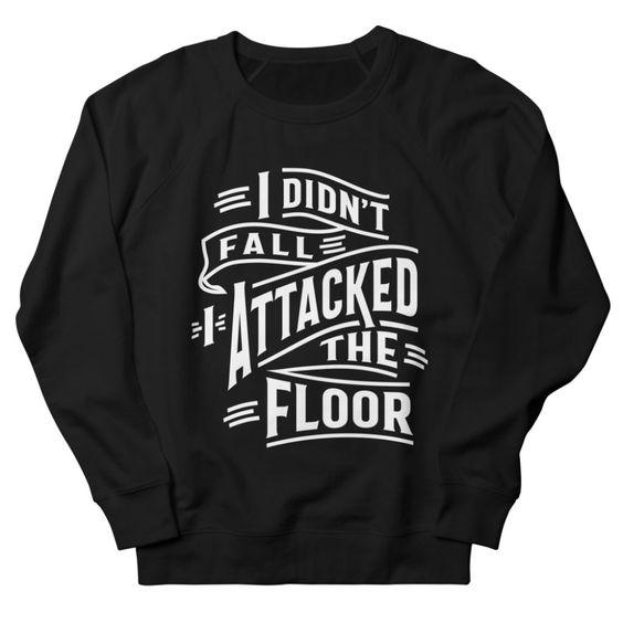 Attacked The Floor Sweatshirt SR18MA1