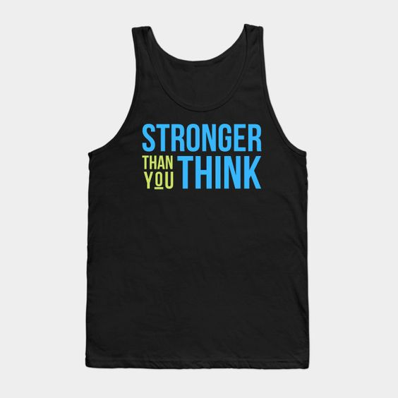 Stronger Than You Think Tank Top FA8A1