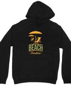 Beach Vacation Hoodie AL7M1