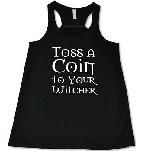 Toss A Coin To Your Witcher Tanktop AL7M1